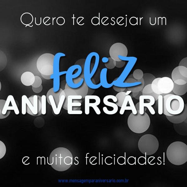 Quero desejar feliz aniversário